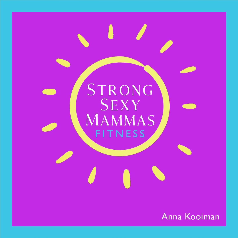 - Strong Sexy Mammas - Anna Kooiman - Pregnancy & Postnatal Fitness
