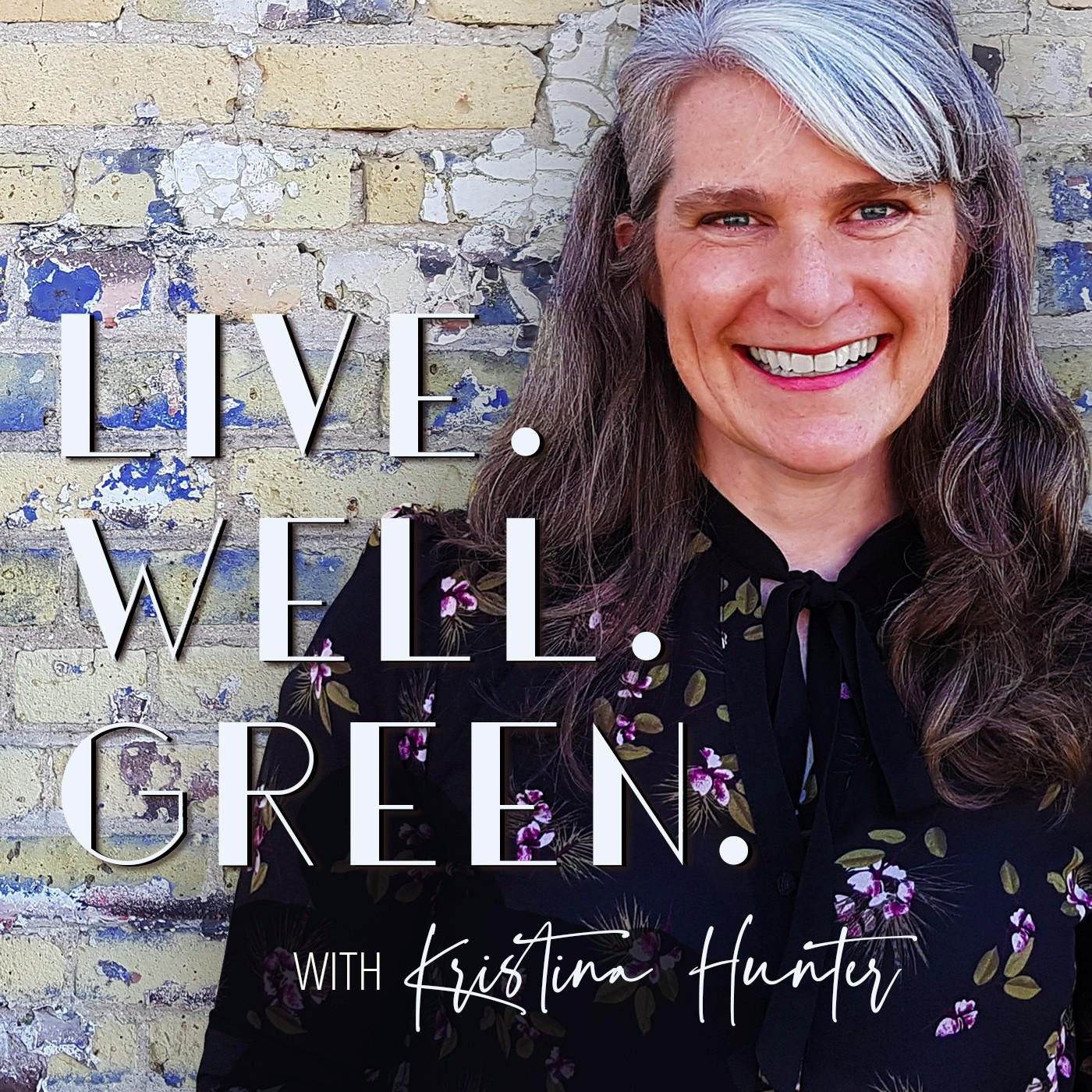 Live. Well. Green. podcast with Kristina Hunter
