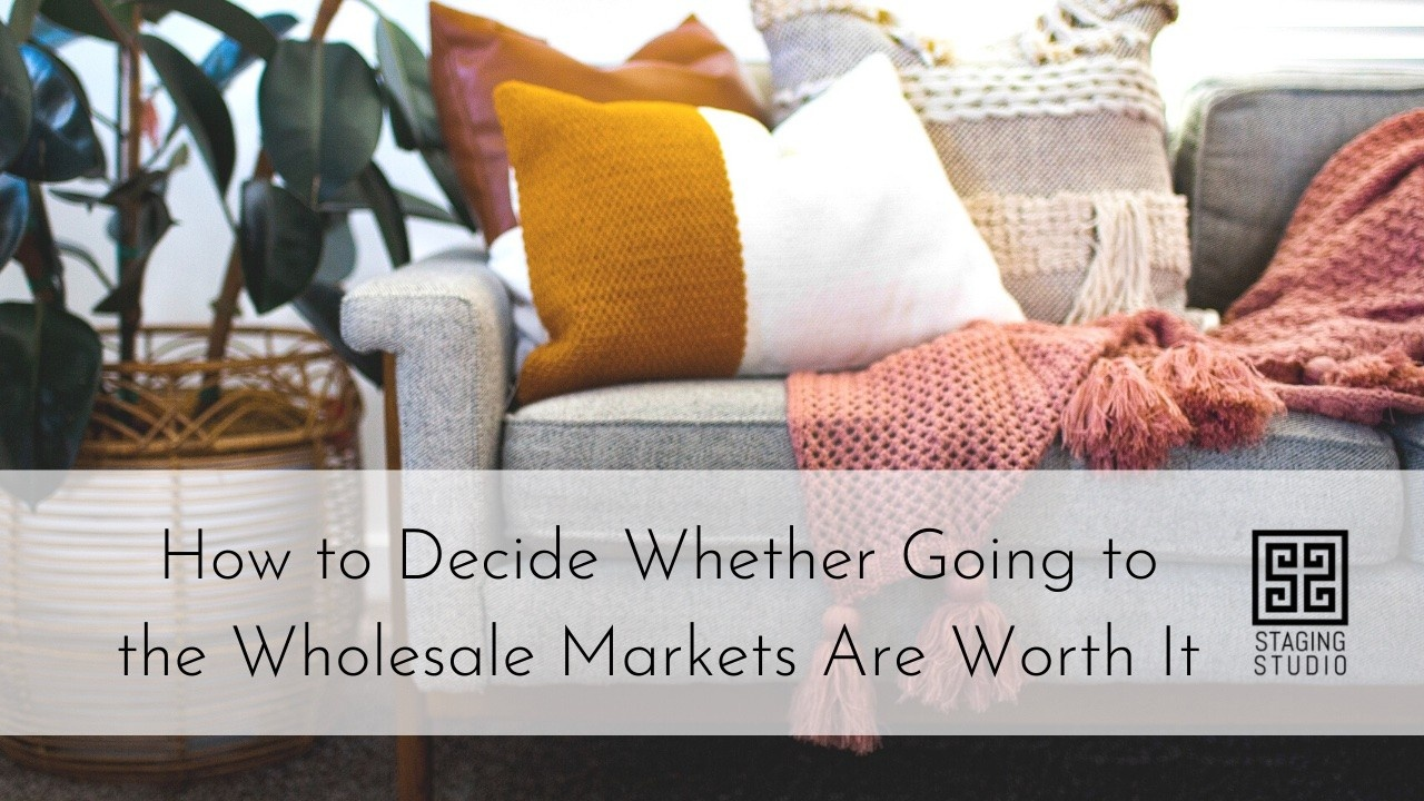 How to Decide Whether Going to the Wholesale Markets Are Worth It