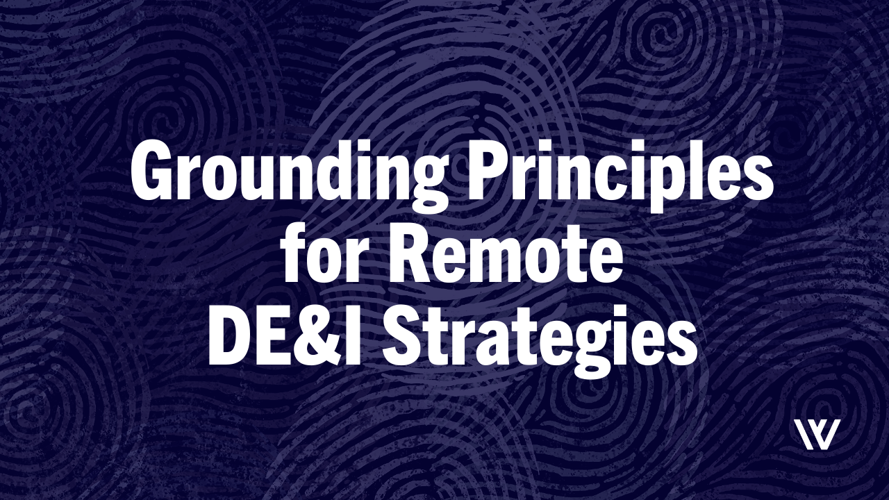 Grounding Principles for Remote DE&I Strategies