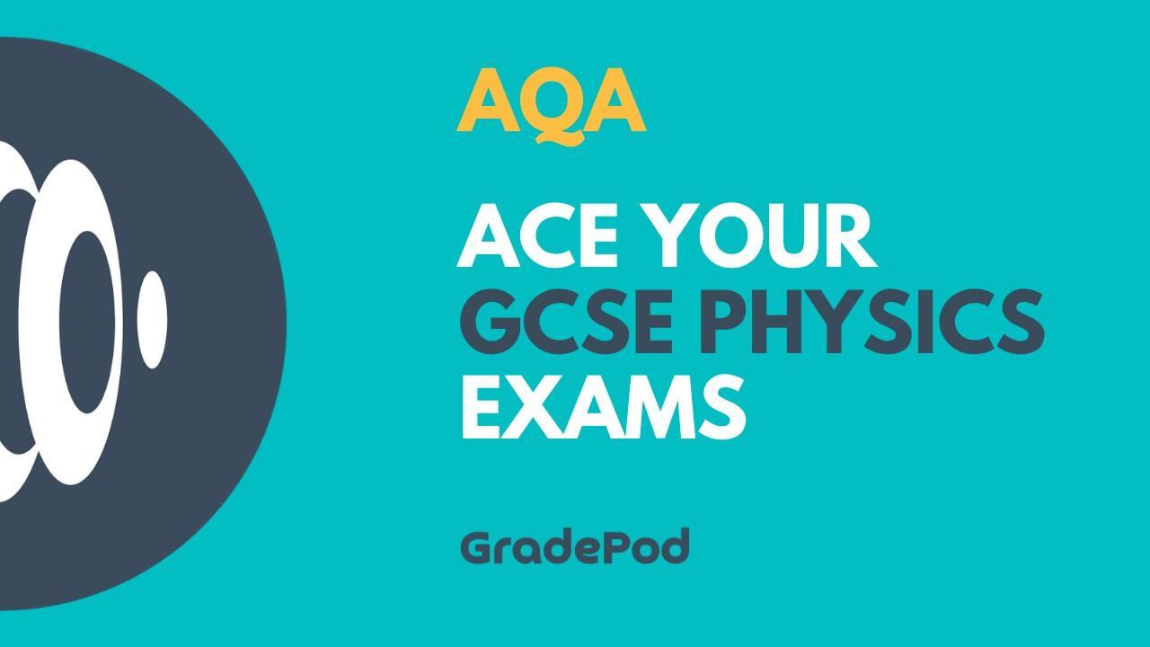 Ace Your GCSE (AQA) Physics Exams Revision Course