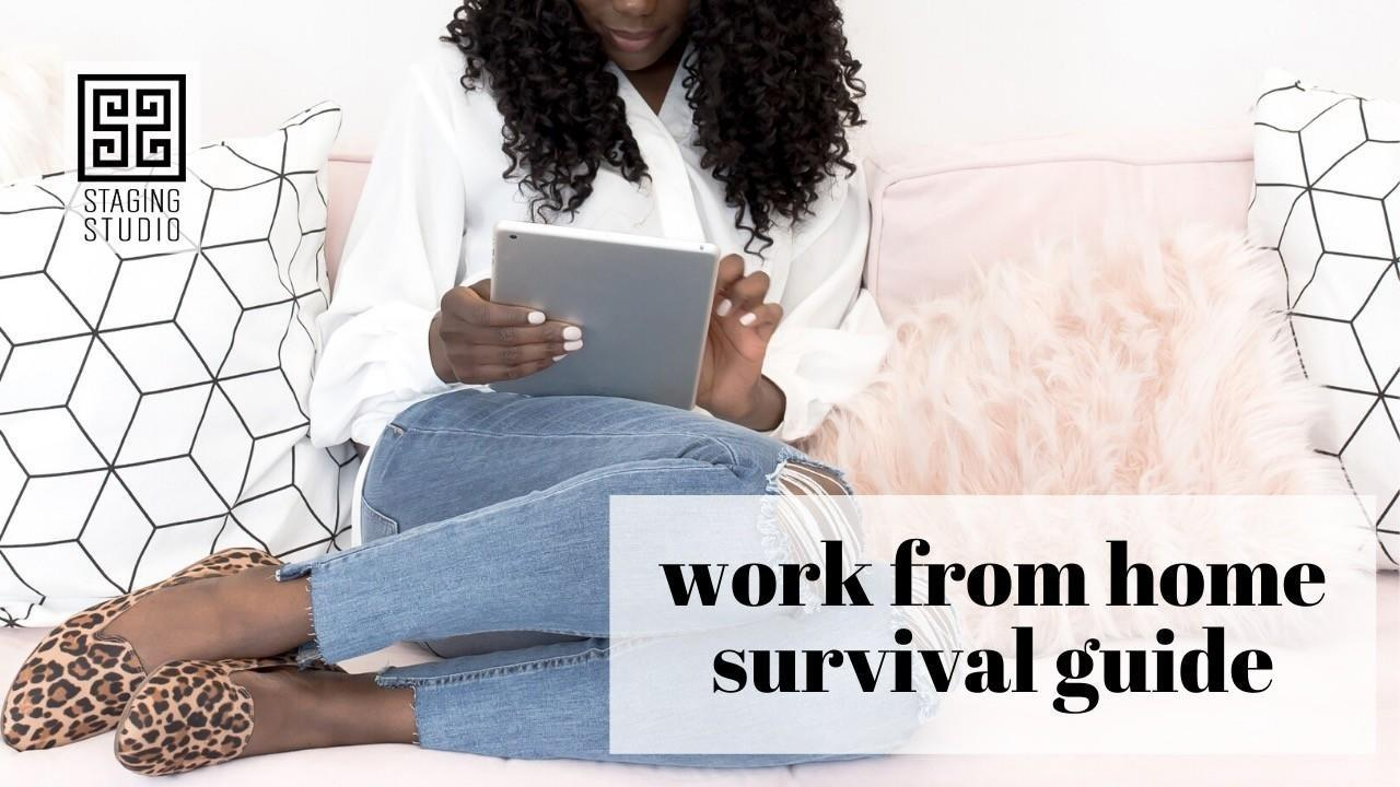 Work From Home Survival Guide for Home Stagers