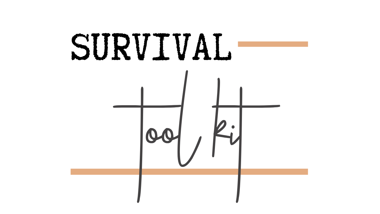 Survival Tool Kit of Resources