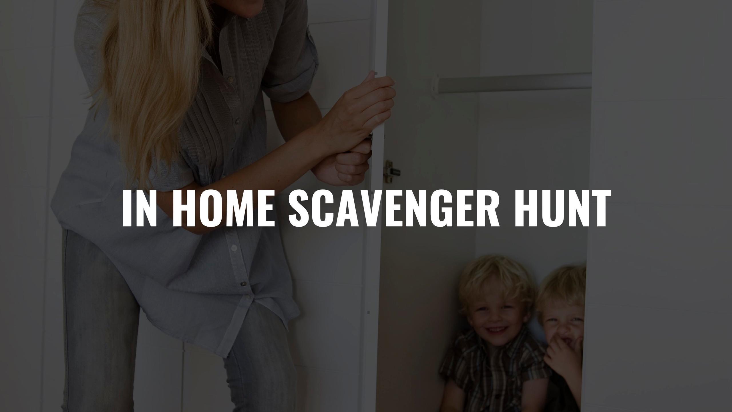 In Home Scavenger Hunt