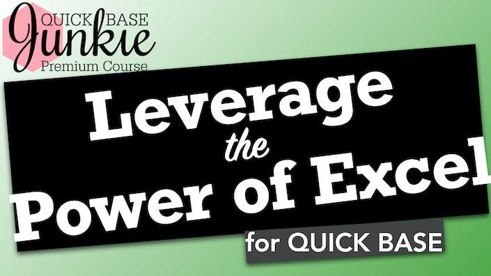 Leverage the Power of Excel for Quickbase