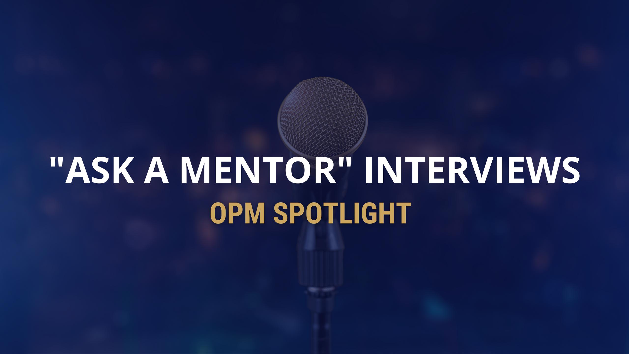 Ask a Mentor Spotlight Interviews