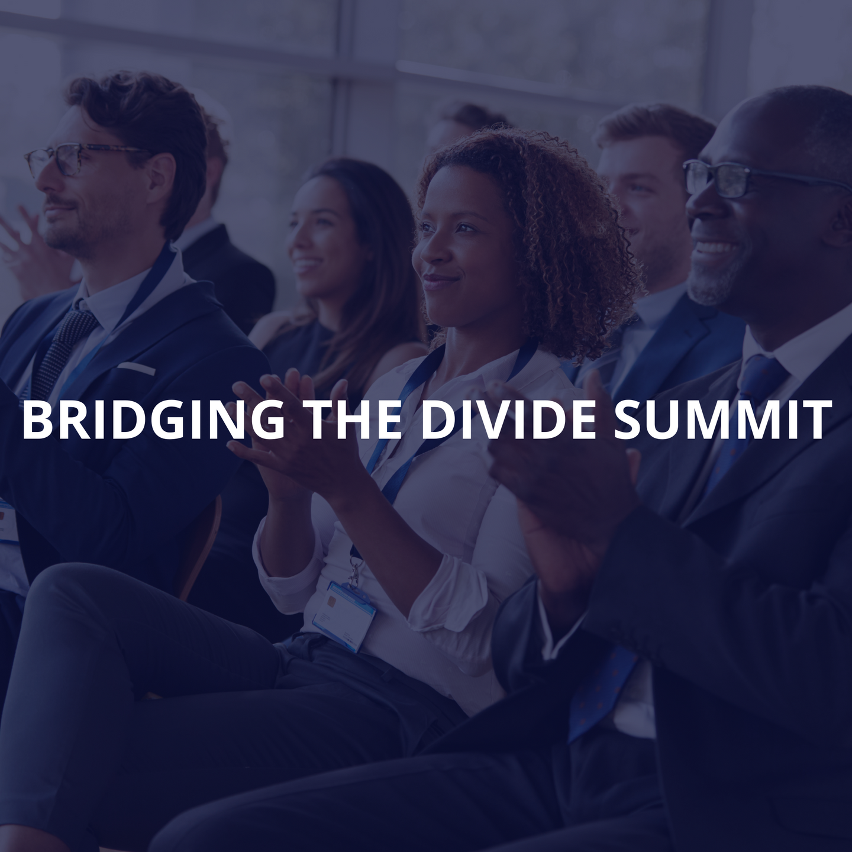 Bridging The Divide Summit