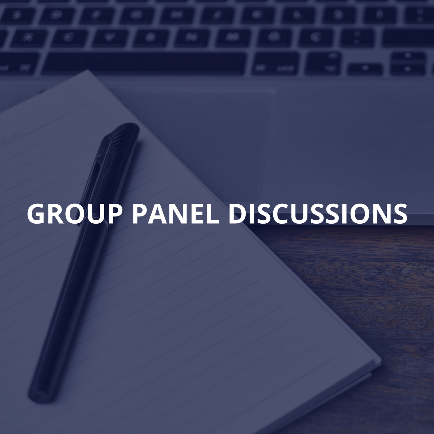 Group Panel Discussions