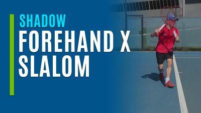 Forehand X Slalom (Shadow)