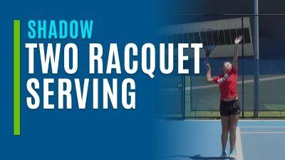 Two Racquet Serving