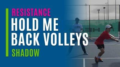 Hold Me Back Volleys (Shadow)
