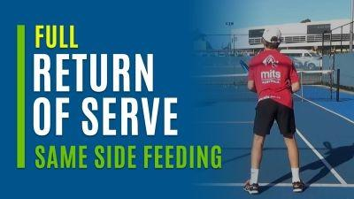 Return of Serve (Same Side Feeding)