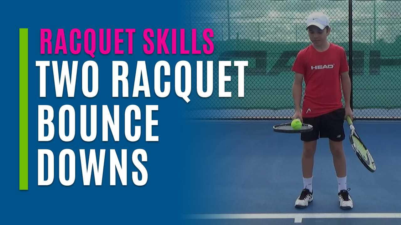 Two Racquet Bounce Downs