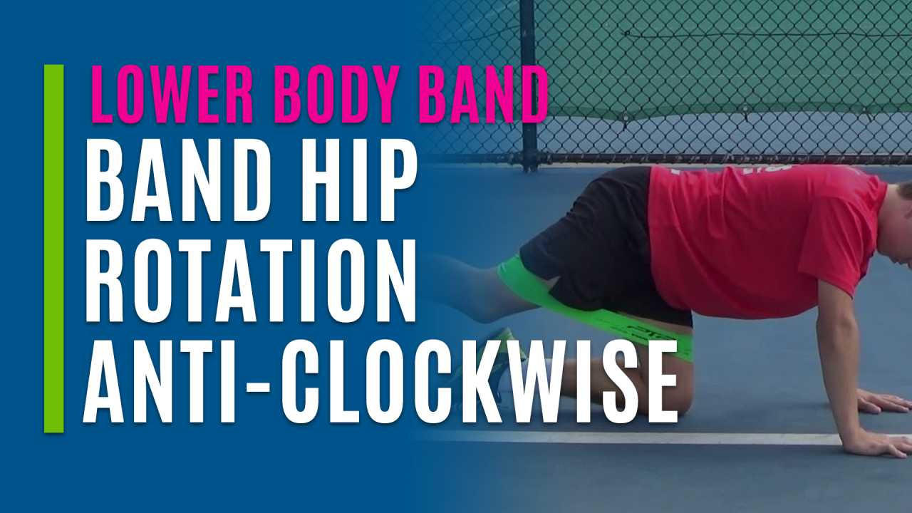 Band Hip Rotation Anti-Clockwise