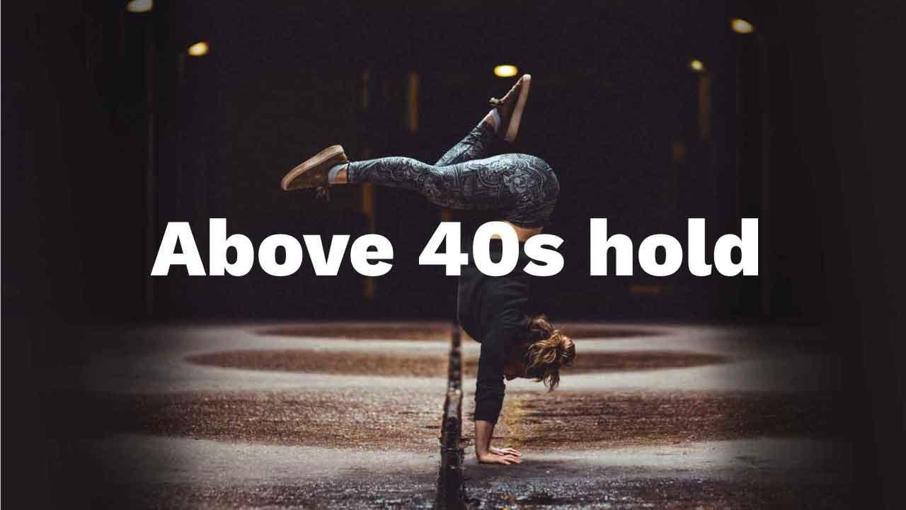 Above 40s hold