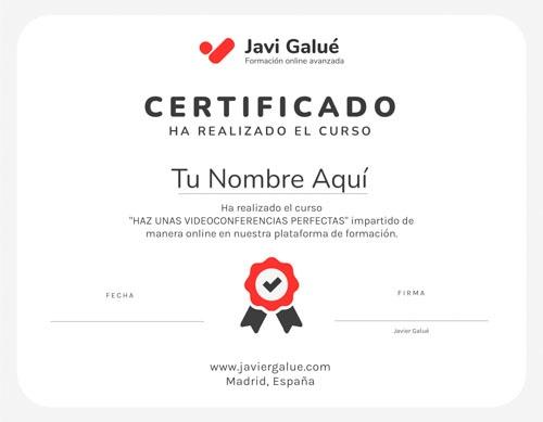 Certificado de Participación del Curso Haz Videoconferencias Perfectas de Javier Galué - Formación Avanzada