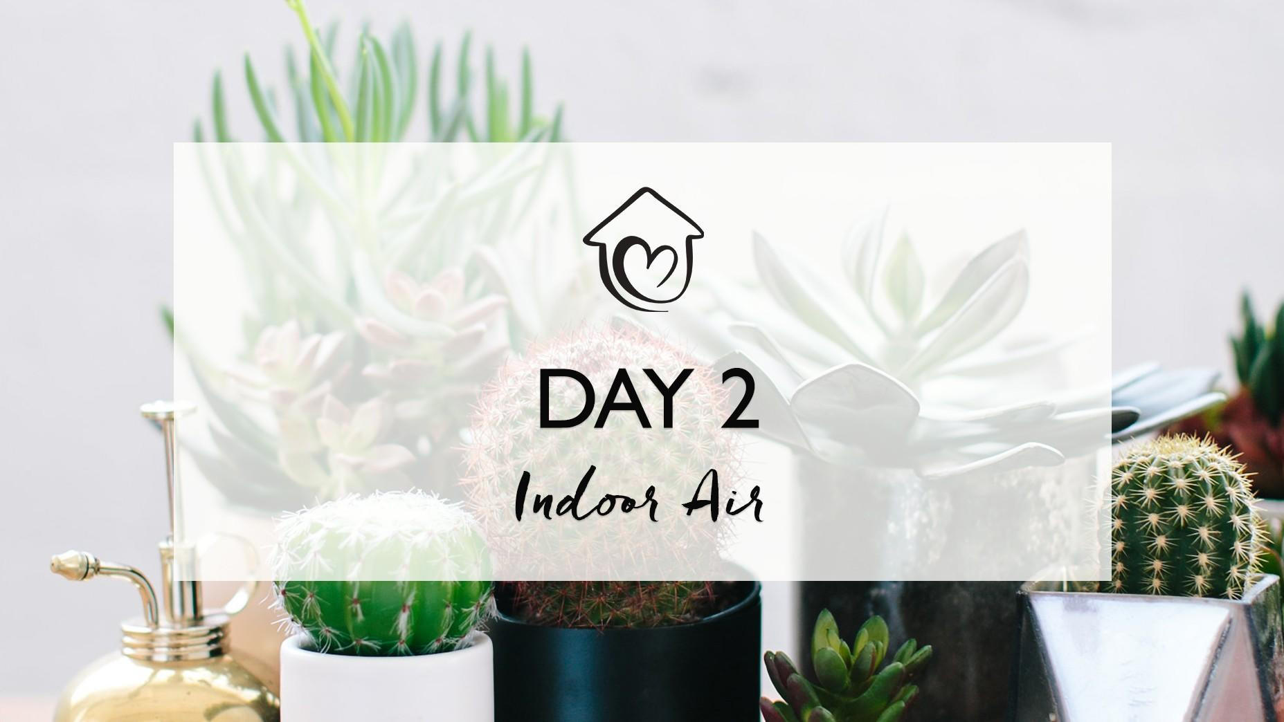 Day 2 - Indoor Air