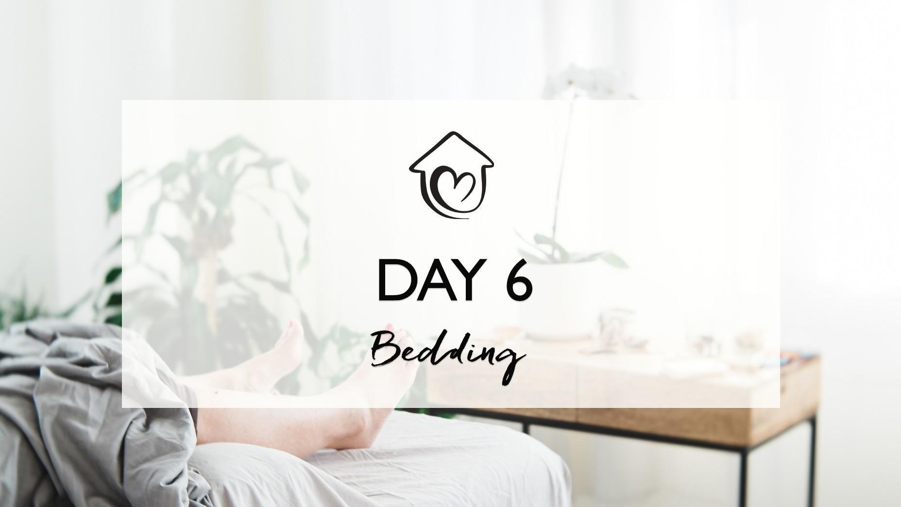 Day 6 - Bedding