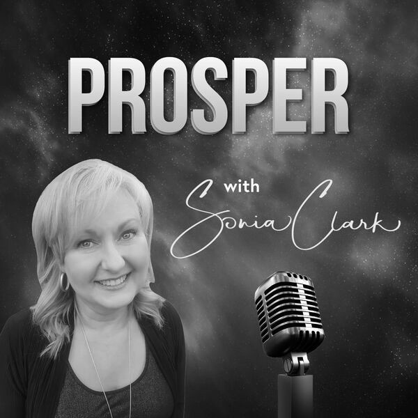 Tina Tower Prosper podcast Sonia Clark