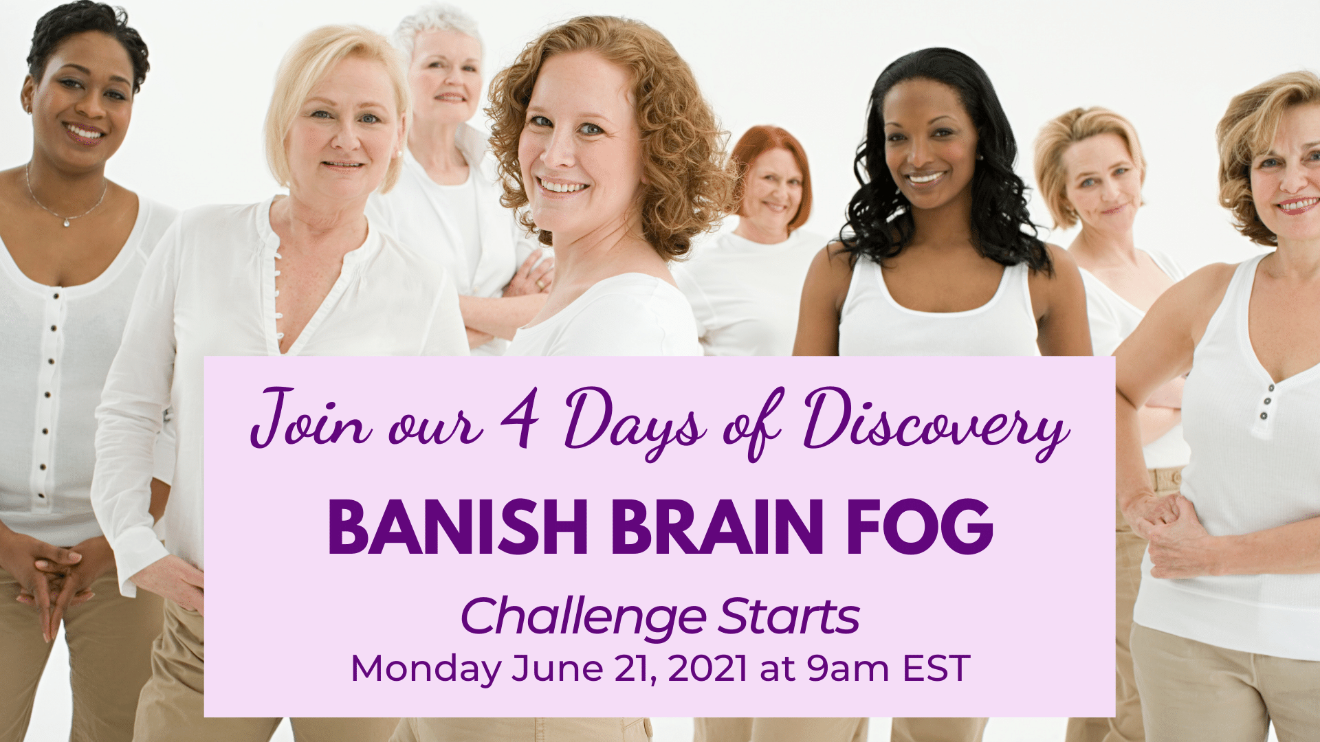 Join our 4 Days of Discovery BANISH BRAIN FOG