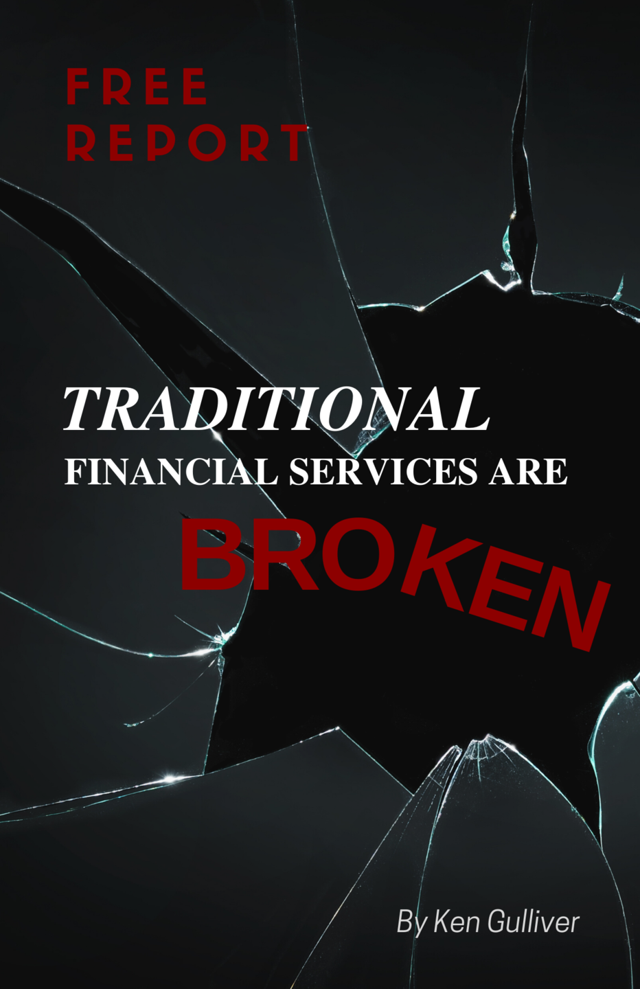 Free Report: Traditional Financial Services are Broken