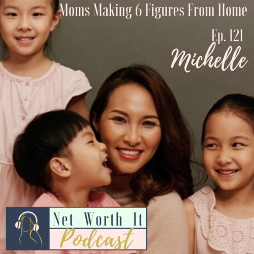 Moms Making 6 Figures From Home with Michelle Hon – Net Worth It Podcast by Gretchen Heinen