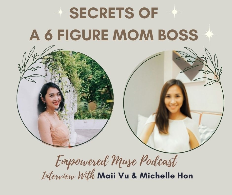 Secret Of A 6 Figure Mom Boss – Empowered Muse Podcast