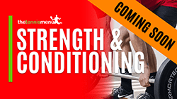 Strength & Conditioning - The Tennis Menu
