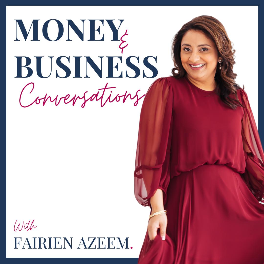 Money and Business Conversations with Fairien Azeem