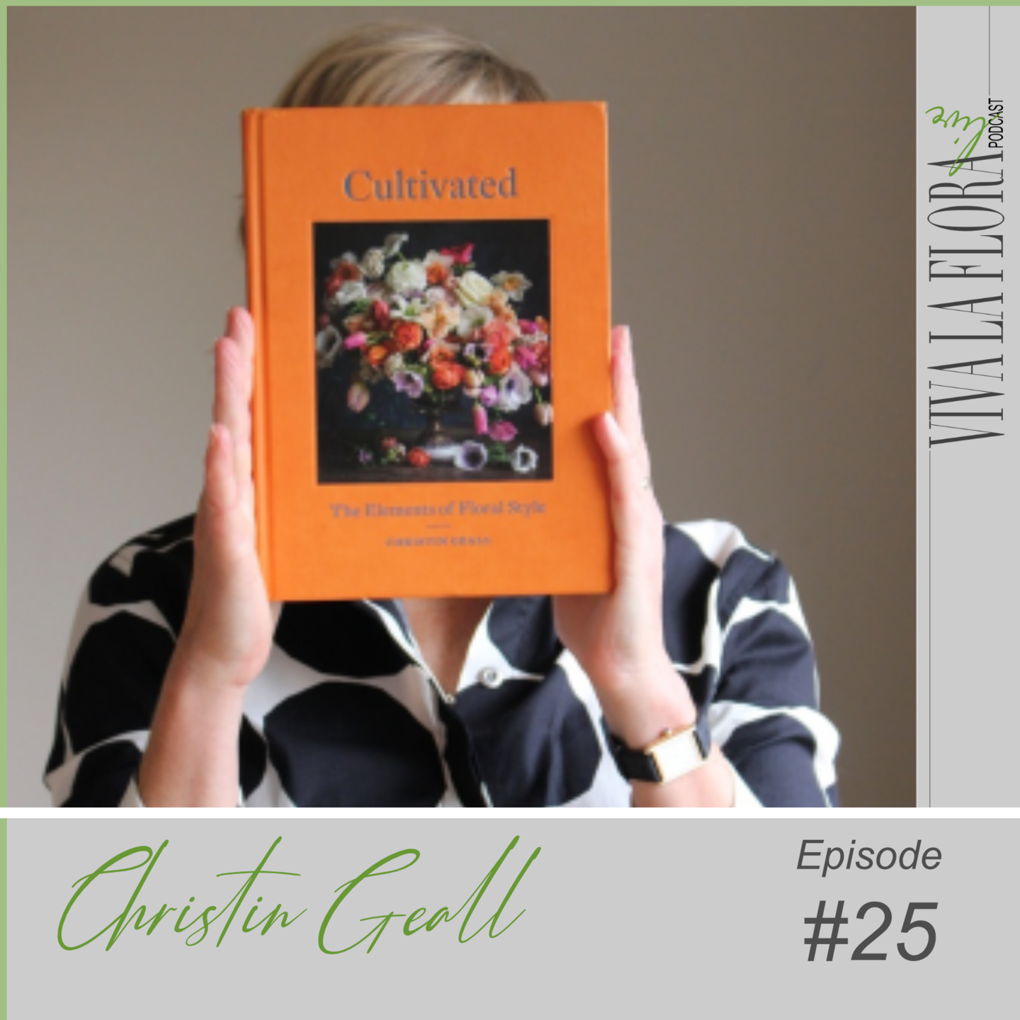 The elements of floral style book cover held by the Christin Geall for cover of Viva La Flora Live Podcast Episode 25