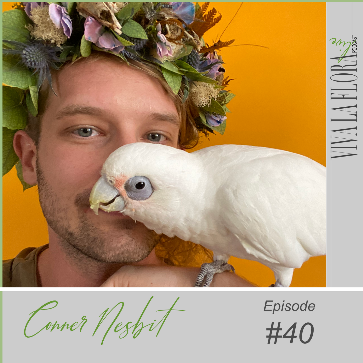 guy holding a white bird and wearing a floral crown on the cover of Viva La Flora Live Podcast