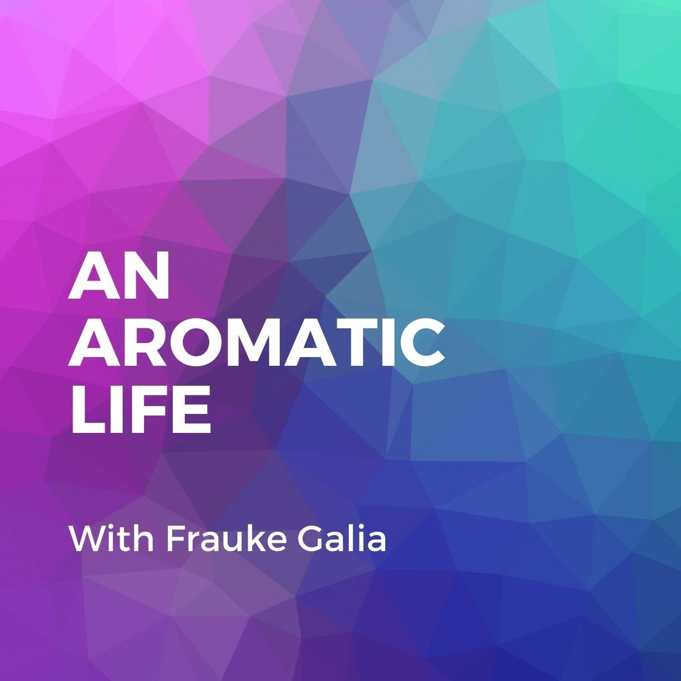Yeqltglcrt2tpsrco87t an aromatic life podcast cover