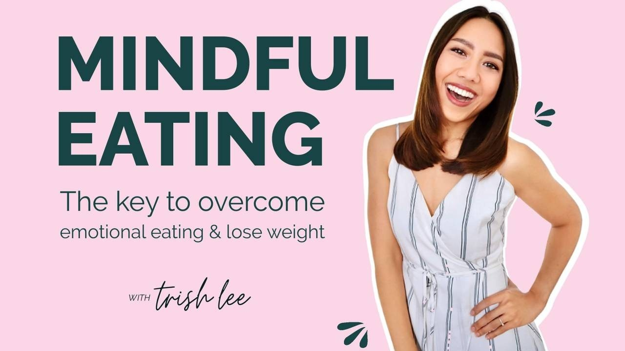 Mindful eating: The key to overcome emotional eating and lose weight