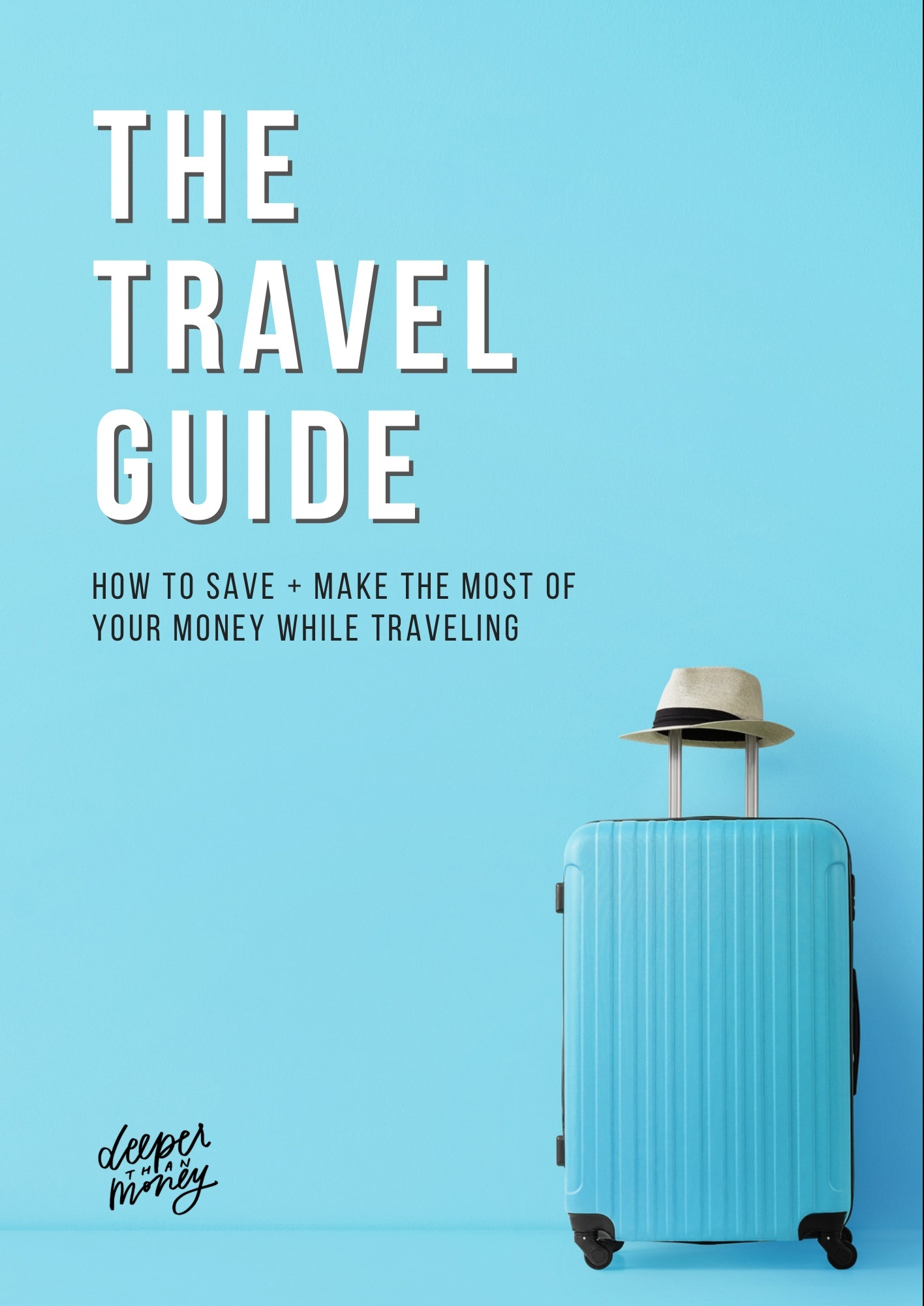 YOU CAN TRAVEL + STILL GET AHEAD WITH MONEY