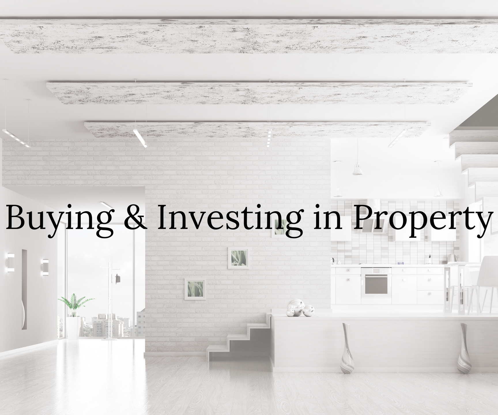 Buying & Investing in Property