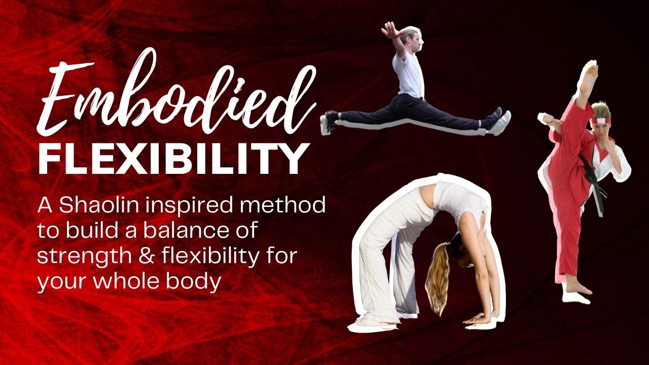 Embodied Flexibility