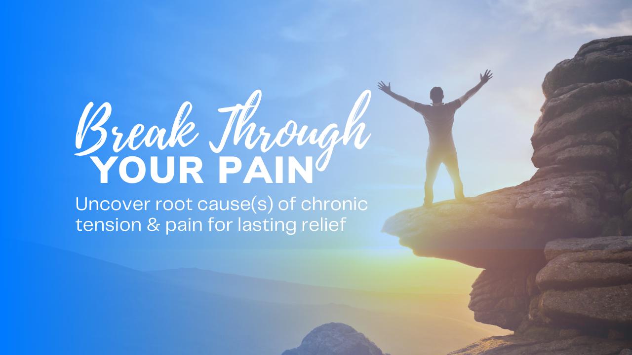 Break Through Your Pain