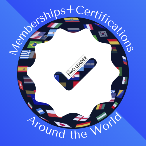 The Memberships and Certifications Around the World Webinar series on The PMO Leader community
