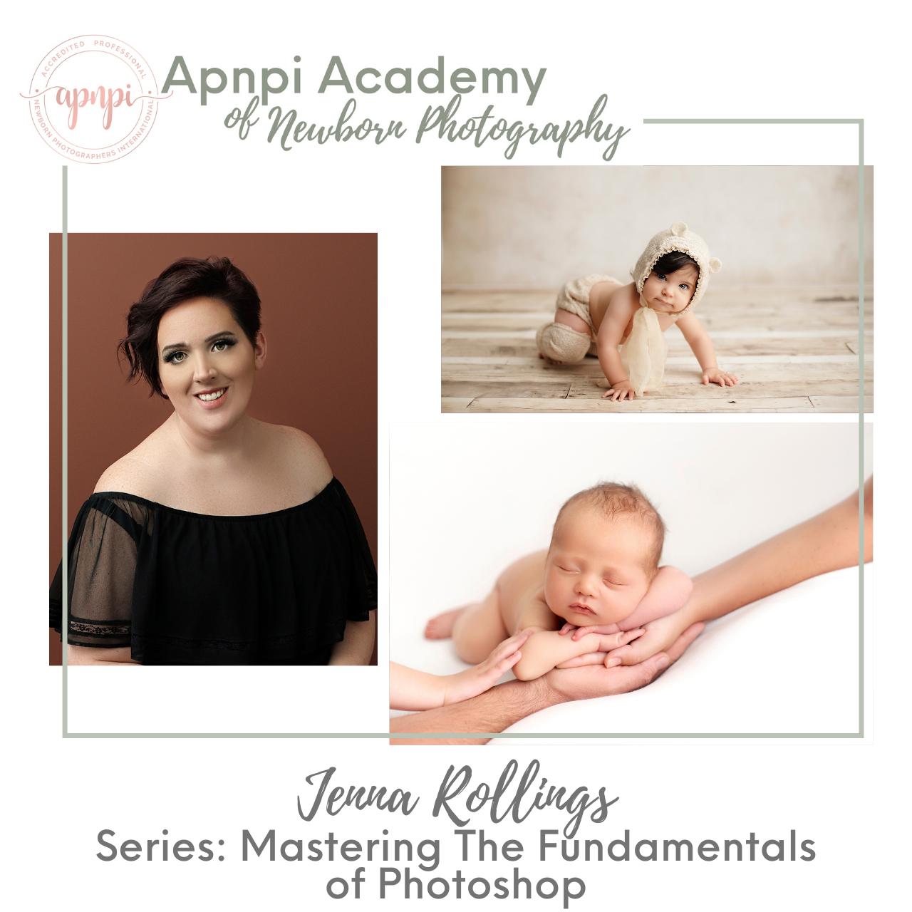 Jenna Rollings Mastering Photoshop for Newborn Photography APNPI Academy Course