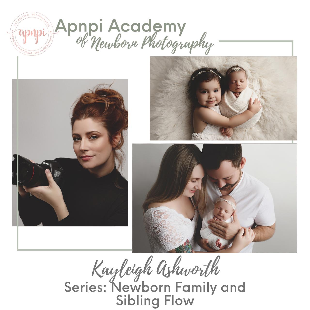 Kayleigh Ashworth Newborn Family Flow APNPI Academy Course