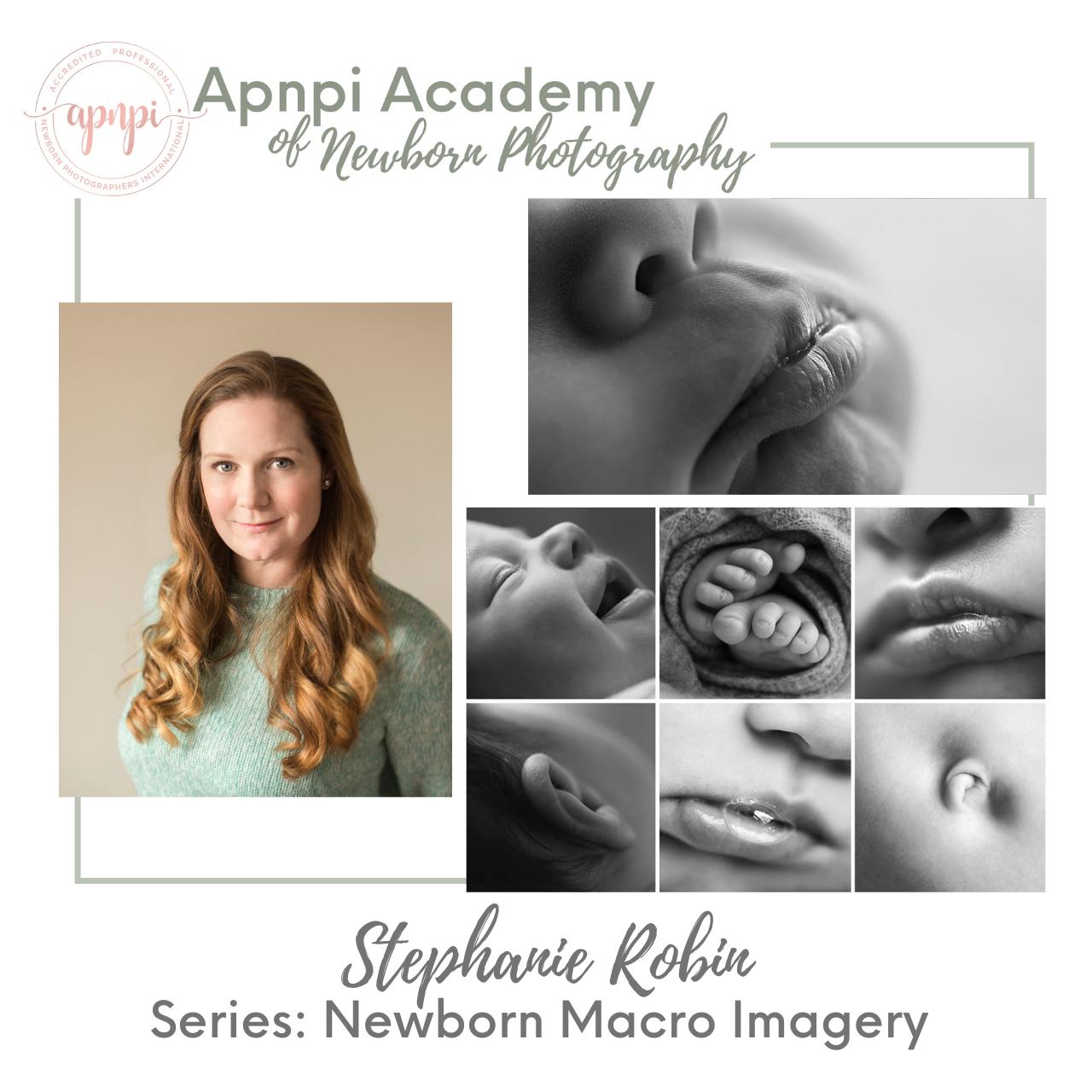 Stephanie Robin Newborn Photography Macro Imagery APNPI Academy Course