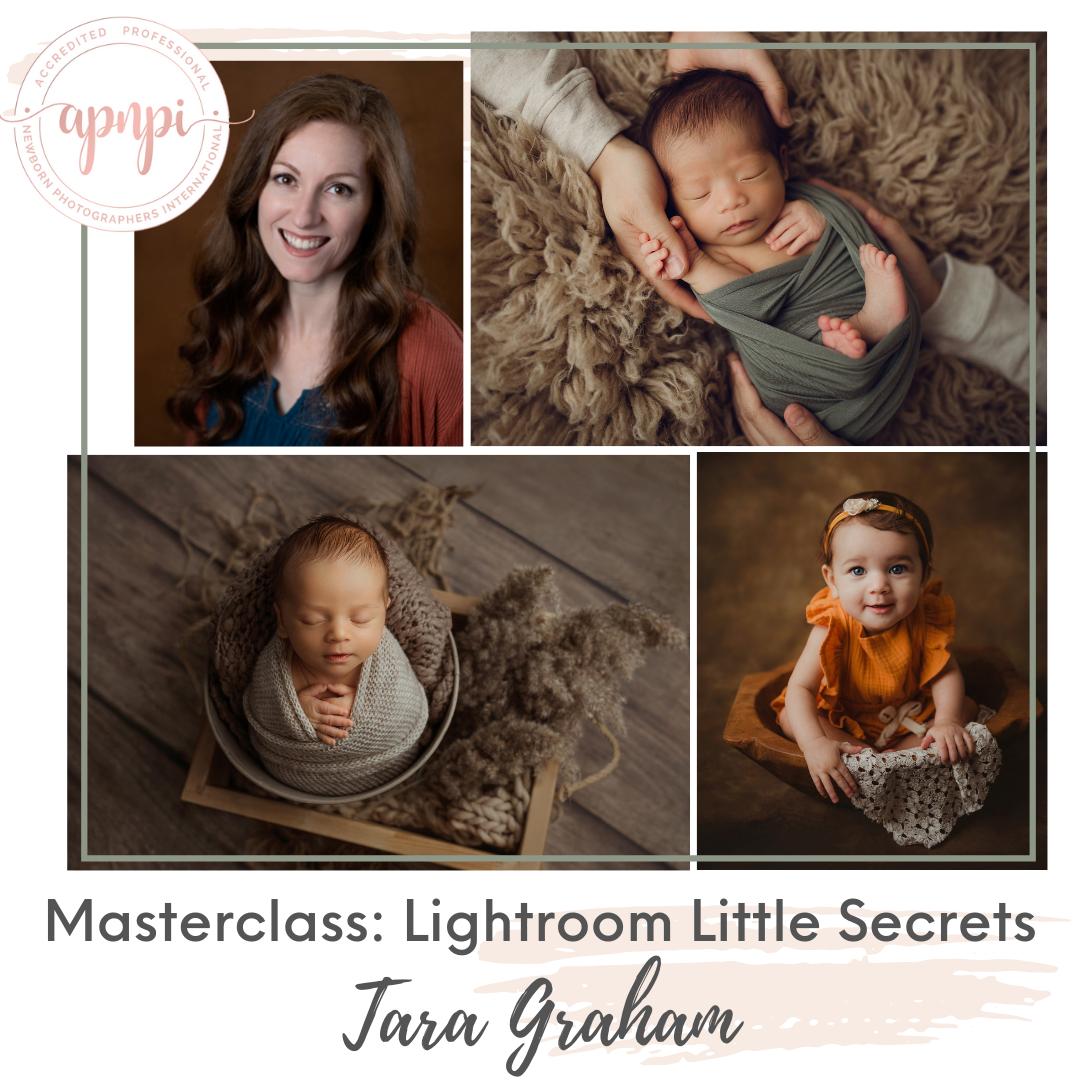 Tara Graham Newborn Photography Lightroom APNPI Academy Course