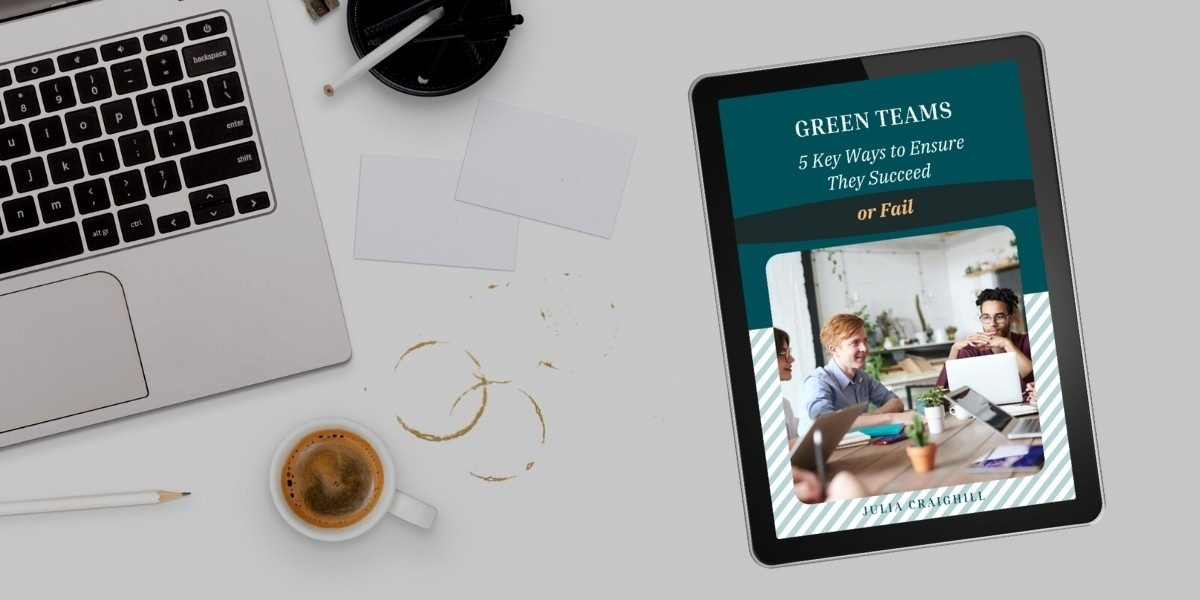 Green Teams 5 Ways to Ensure They Succeed or Fail