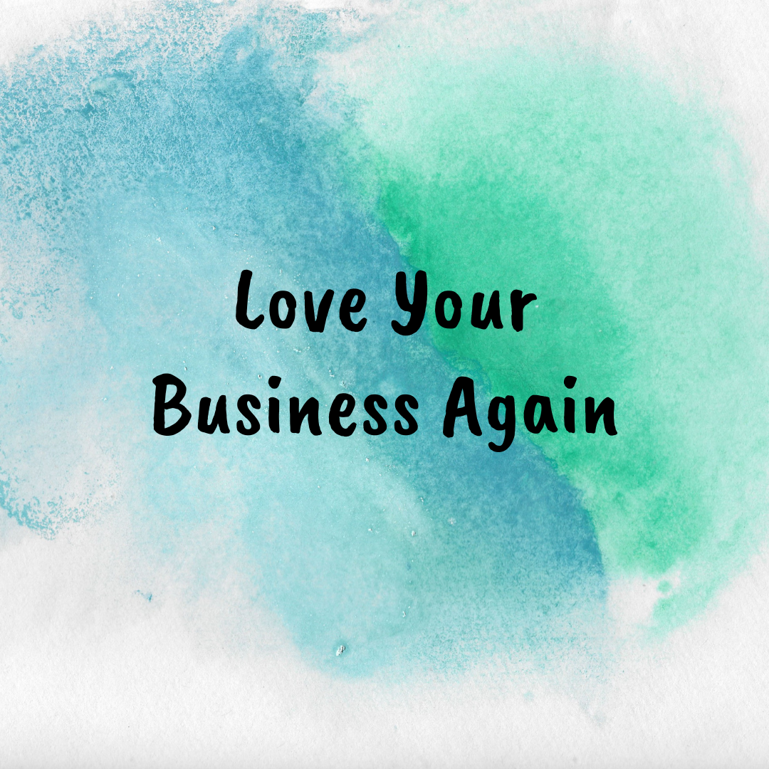 Love Your Business Quick Start