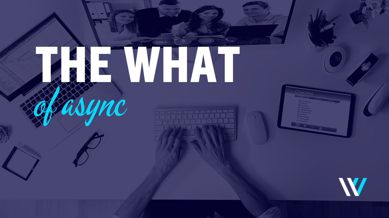 Async Communication - The What