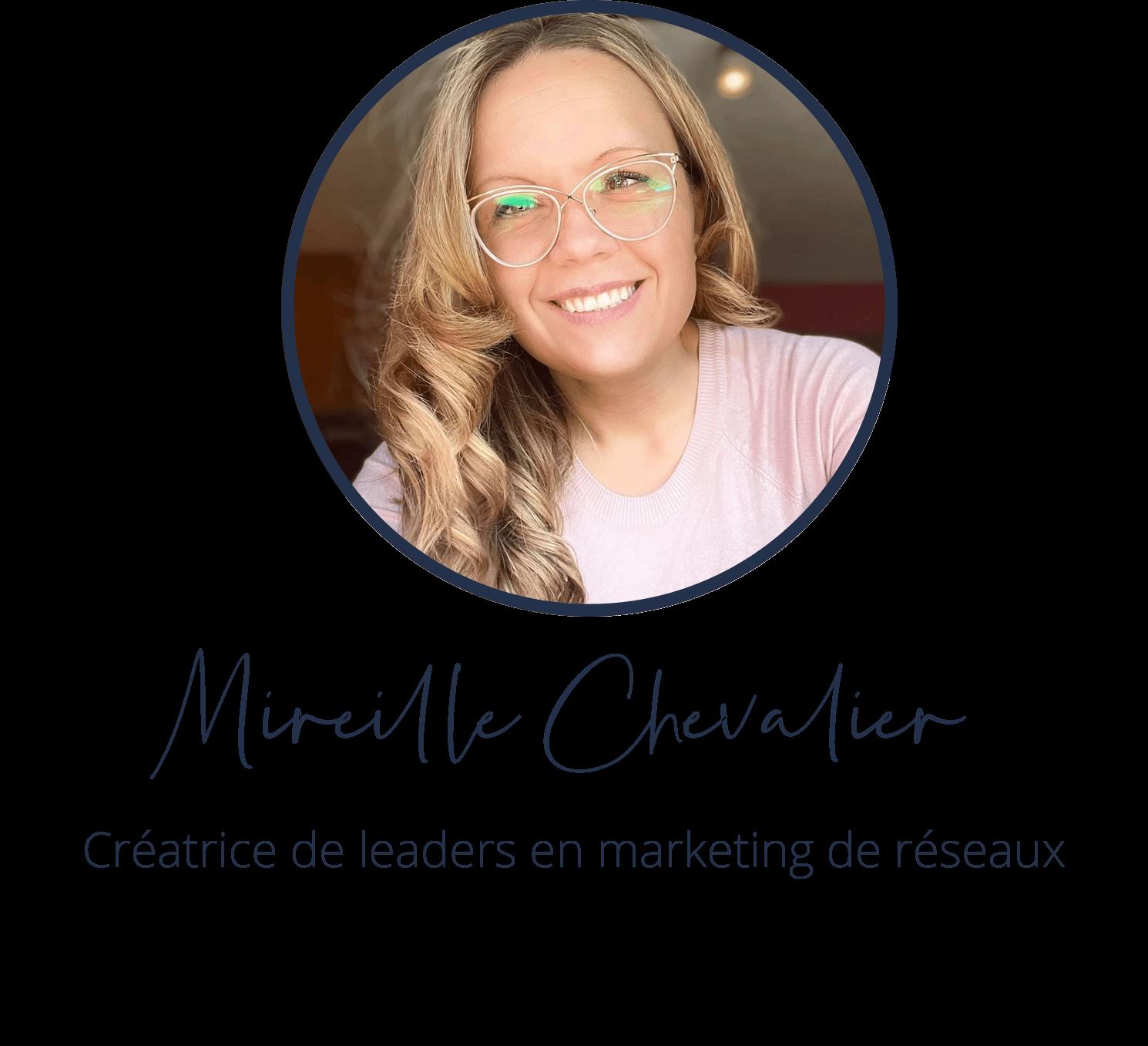 Mireille Chevalier, Créatrice de leaders en marketing de réseaux