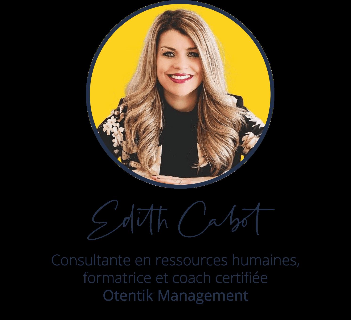 Edith Cabot, Consultante en ressources humaines, formatrice et coach certifiée, Otentik Management