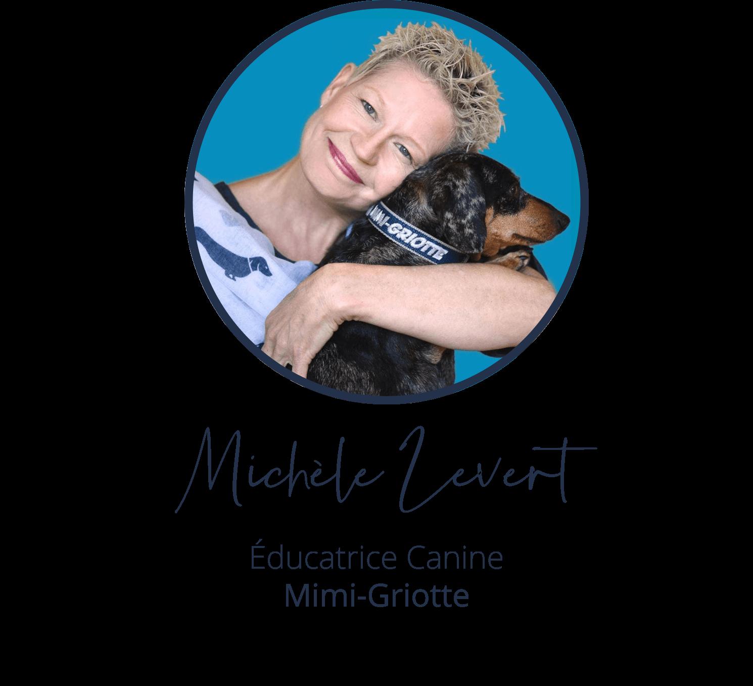 Michèle Levert, Éducatrice Canine, Mimi-Griotte