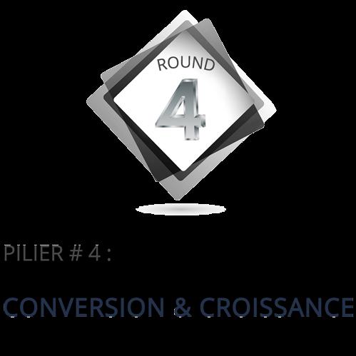 Pilier 4: Conversion et croissance
