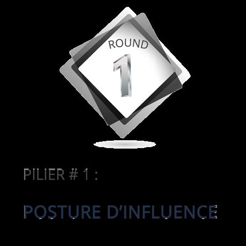 PILIER NO 1 : POSTURE D'INFLUENCE